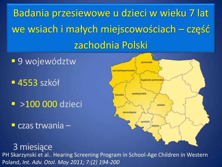 Badania przesiewowe u dzieci w wieku 7 lat we wsiach i małych miejscowościach – część zachodnia Polski