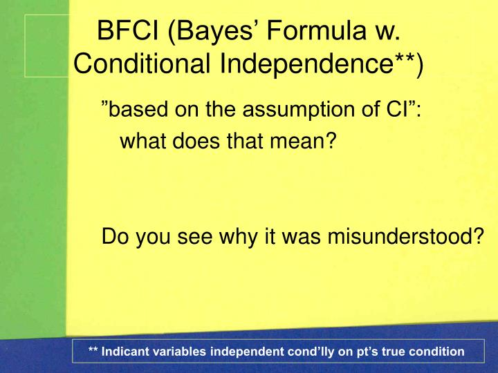 BFCI (Bayes' Formula w. Conditional Independence**)