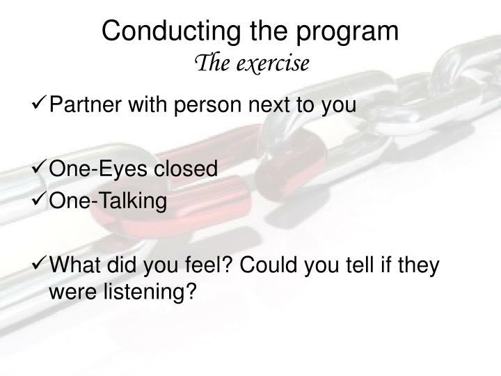 Conducting the program