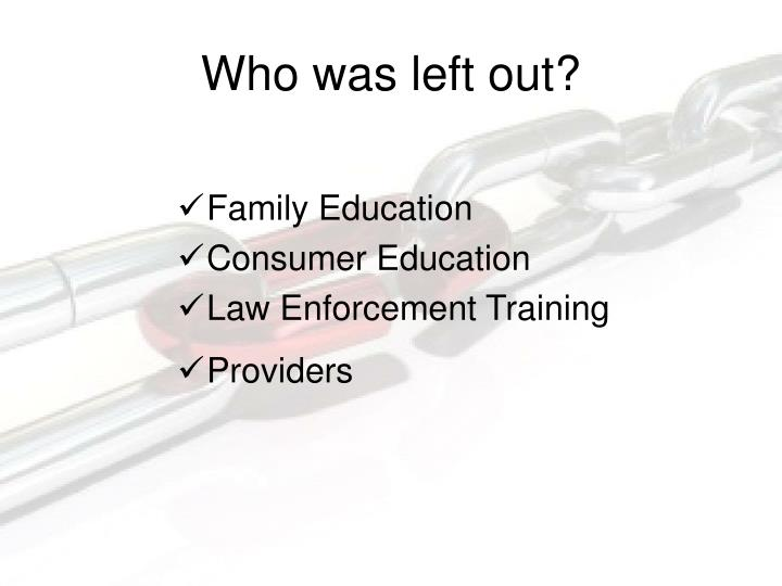 Who was left out?