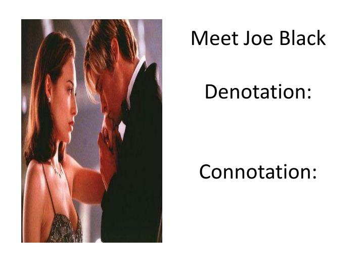 Meet Joe Black