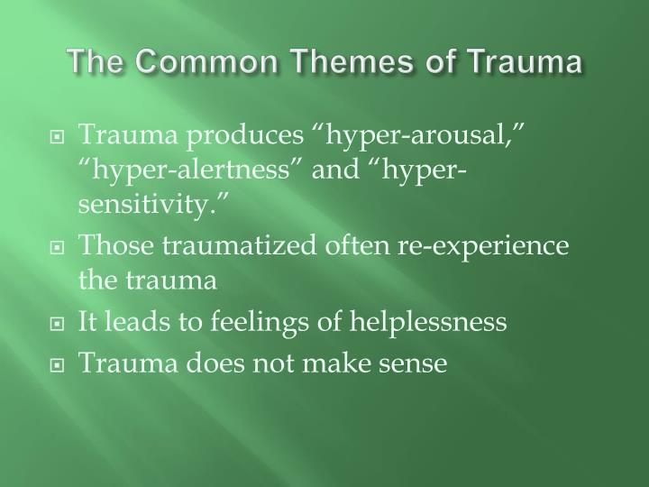 The Common Themes of Trauma