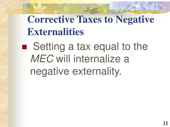 Corrective Taxes to Negative Externalities