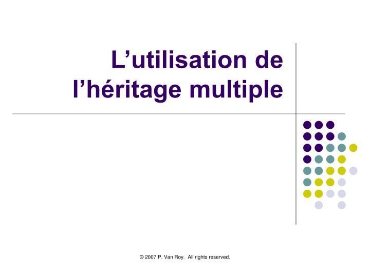 L'utilisation de l'héritage multiple