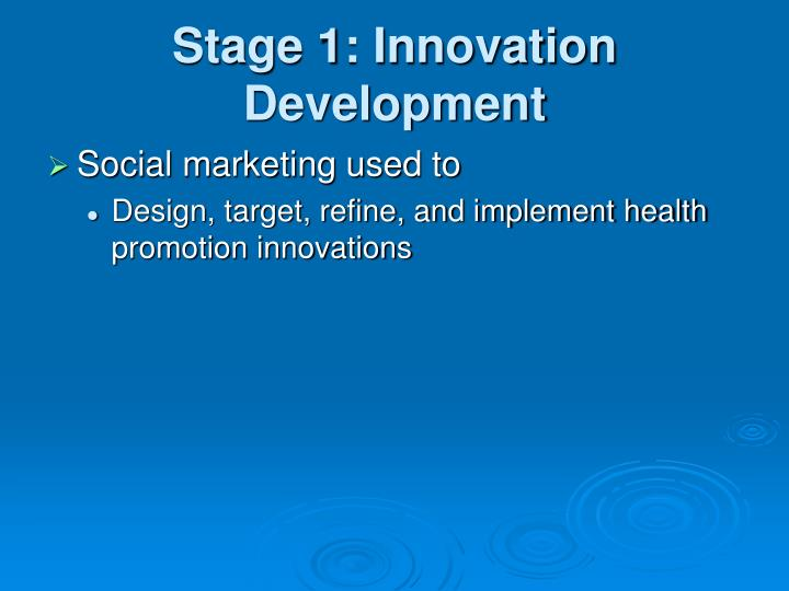 Stage 1: Innovation Development