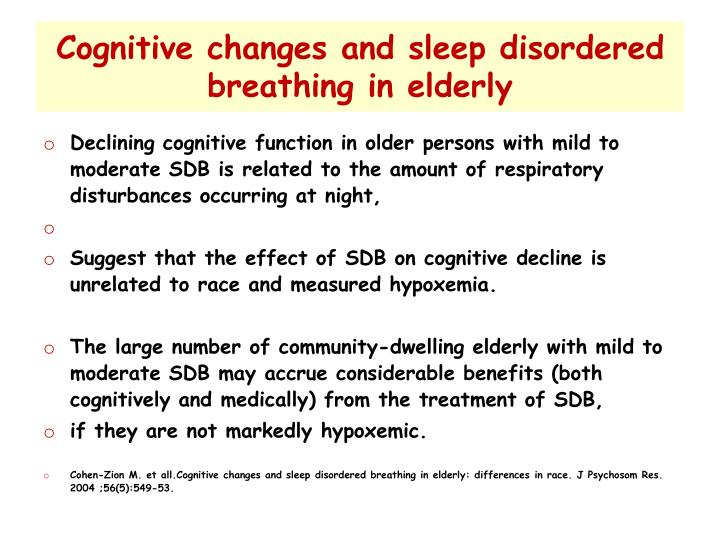 Cognitive changes and sleep disordered breathing in elderly