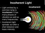 incoherent light