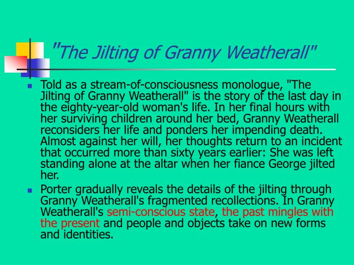 an analysis of jilt in the jilting of granny weatheralll