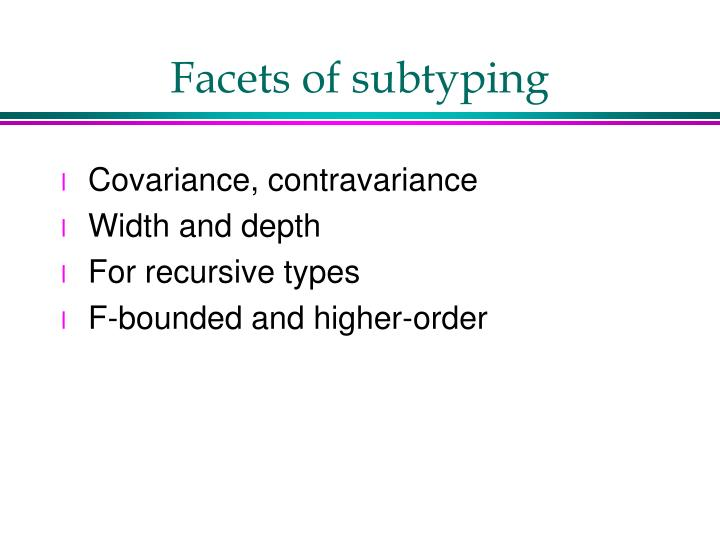Facets of subtyping