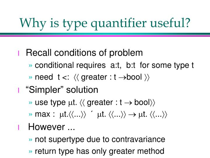 Why is type quantifier useful?