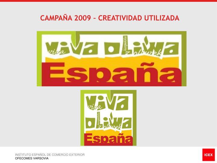CAMPAÑA 2009 – CREATIVIDAD UTILIZADA