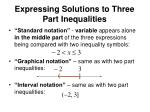 expressing solutions to three part inequalities