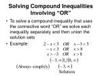 solving compound inequalities involving or