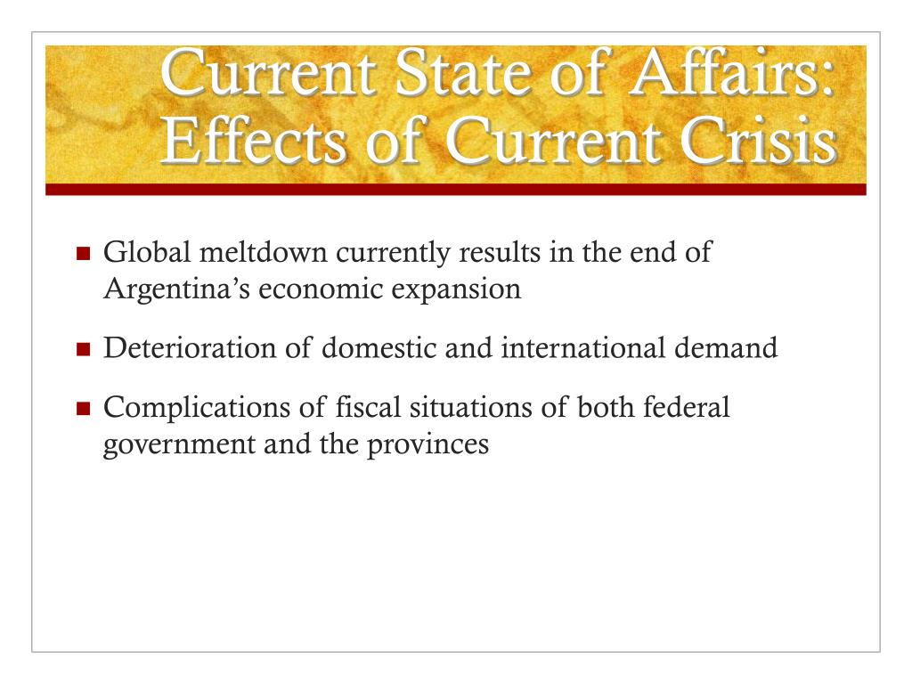 Current State of Affairs: Effects of Current Crisis