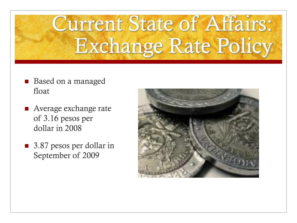 Current State of Affairs: Exchange Rate Policy