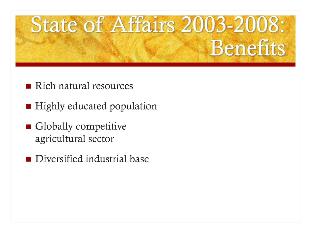 State of Affairs 2003-2008: Benefits
