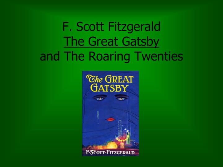 F scott fitzgerald the great gatsby and the roaring twenties