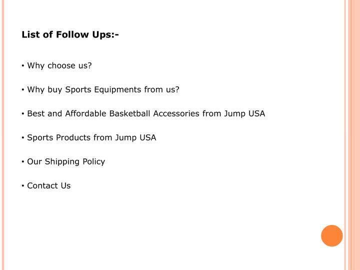 List of Follow Ups:-