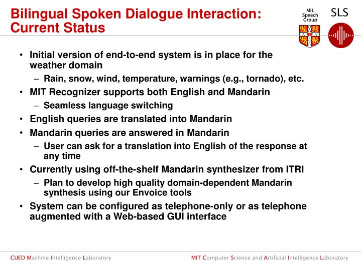 Bilingual Spoken Dialogue Interaction: Current Status