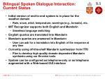 bilingual spoken dialogue interaction current status