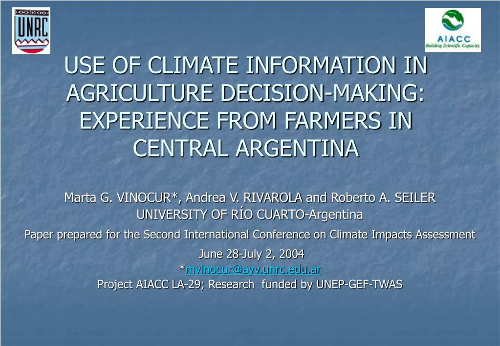 USE OF CLIMATE INFORMATION IN AGRICULTURE DECISION-MAKING: EXPERIENCE FROM FARMERS IN CENTRAL ARGENTINA