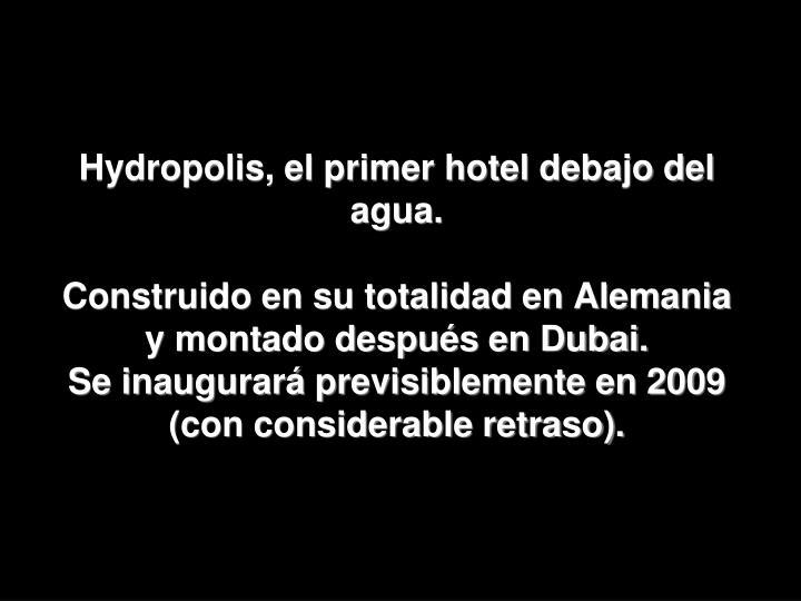 Hydropolis, el primer hotel debajo del agua.