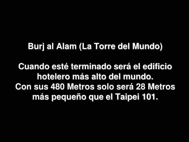 Burj al Alam (La Torre del Mundo)