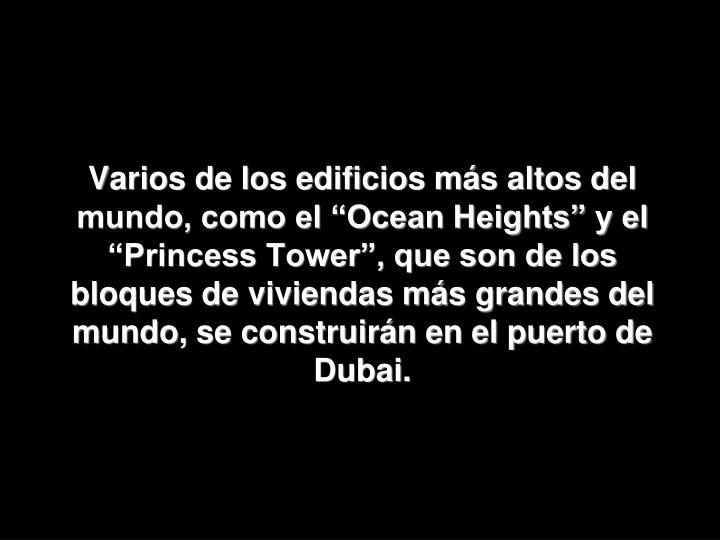 """Varios de los edificios más altos del mundo, como el """"Ocean Heights"""" y el """"Princess Tower"""", que son de los bloques de viviendas más grandes del mundo, se construirán en el puerto de Dubai."""