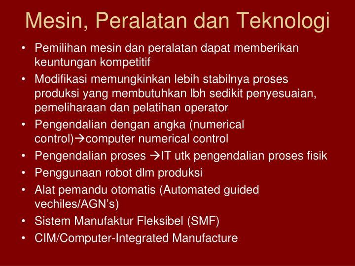 Mesin, Peralatan dan Teknologi