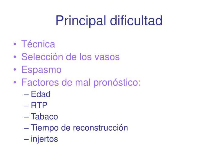 Principal dificultad