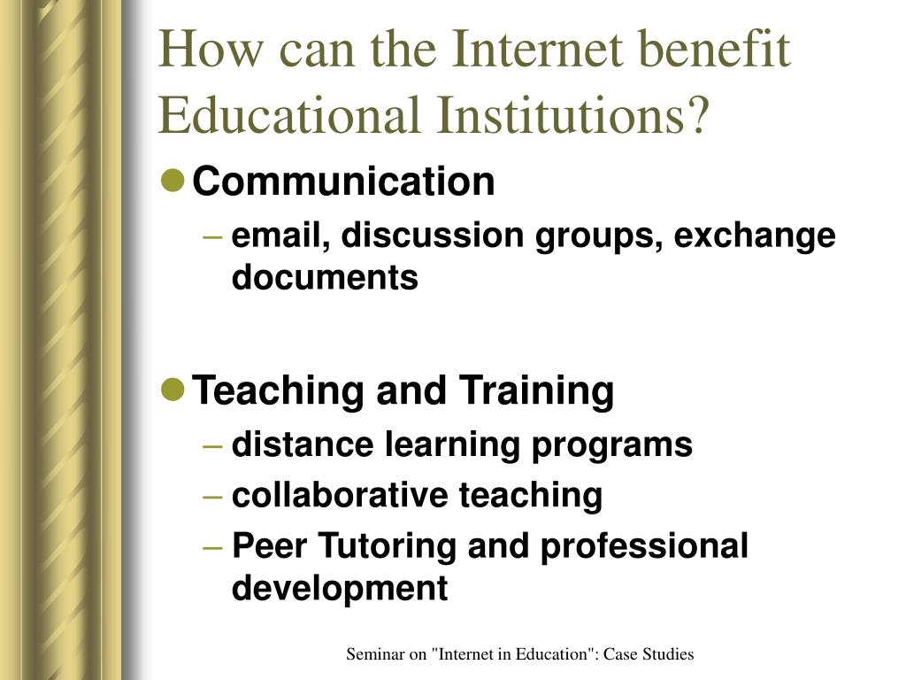 How can the Internet benefit Educational Institutions?