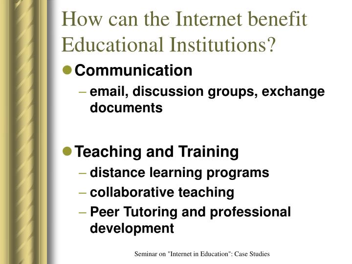 How can the internet benefit educational institutions l.jpg