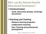 how can the internet benefit educational institutions