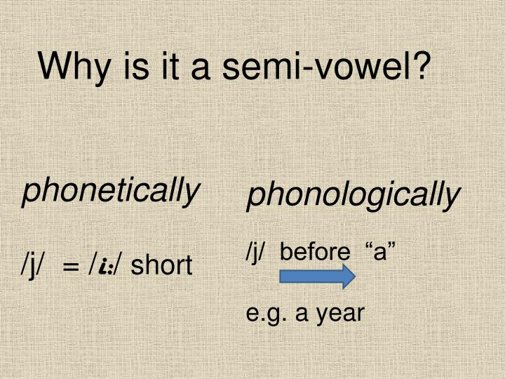 Why is it a semi-vowel?