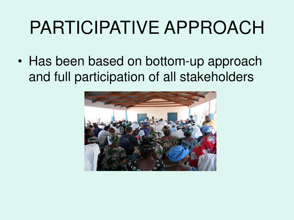 PARTICIPATIVE APPROACH