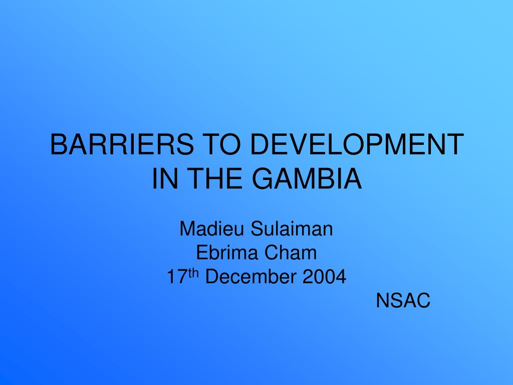 BARRIERS TO DEVELOPMENT IN THE GAMBIA