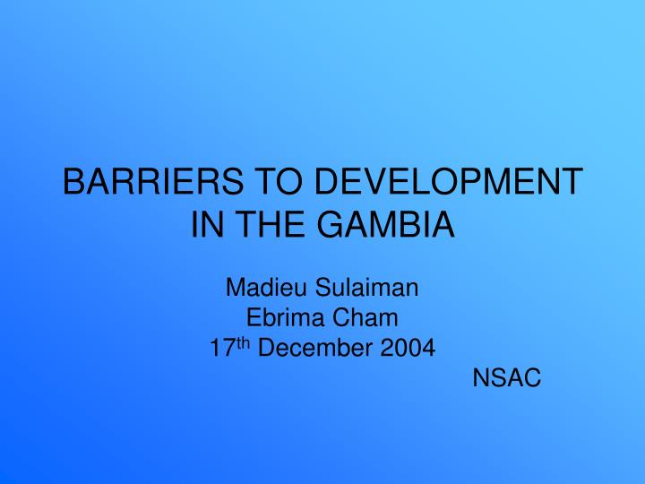 Barriers to development in the gambia l.jpg