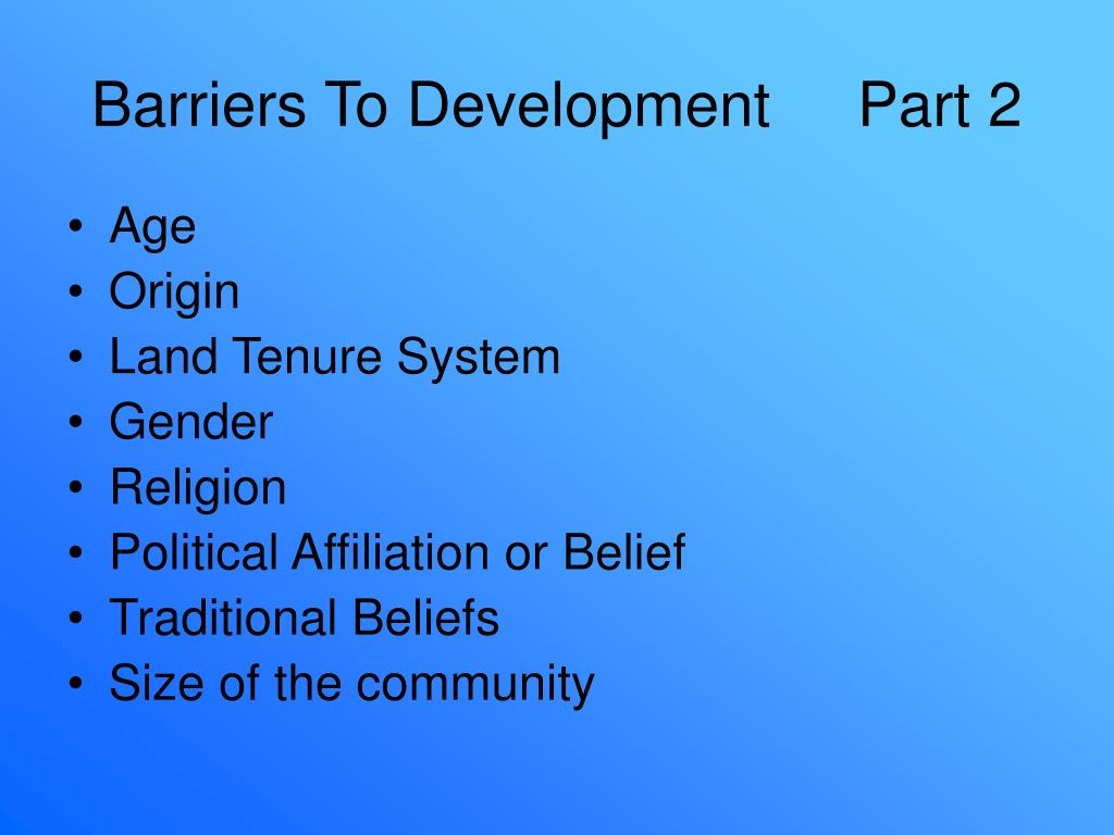 Barriers To Development     Part 2