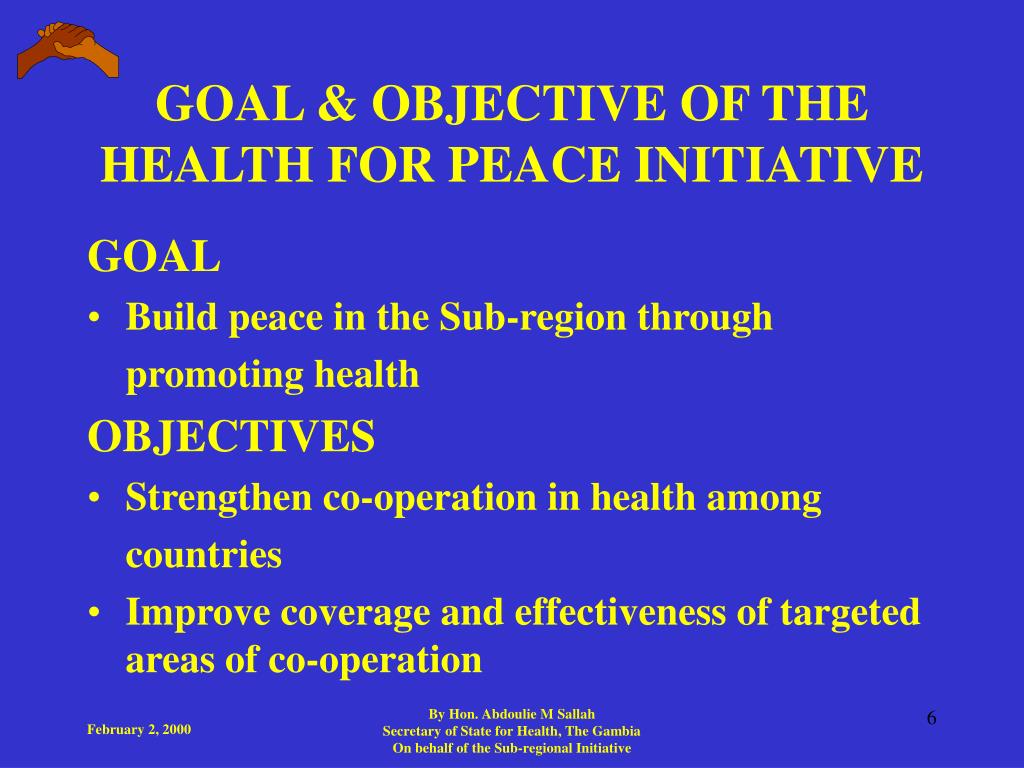 GOAL & OBJECTIVE OF THE HEALTH FOR PEACE INITIATIVE