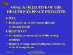 goal objective of the health for peace initiative