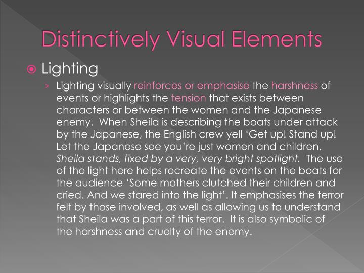 distinctively visual images Distinctively visual allows the audience to mentally visualise the images being described which causes an emotional response in the audience distinctively visual images are fundamental in the transmission of stimulating ideas between composers and responders of the texts.