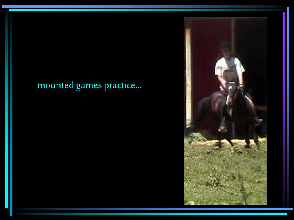 mounted games practice…
