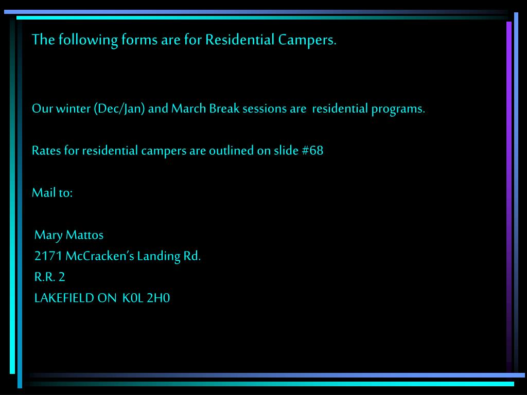 The following forms are for Residential Campers.