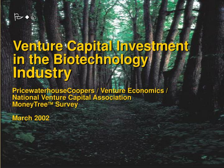 Venture Capital Investment in the Biotechnology