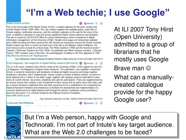 """I'm a Web techie; I use Google"""