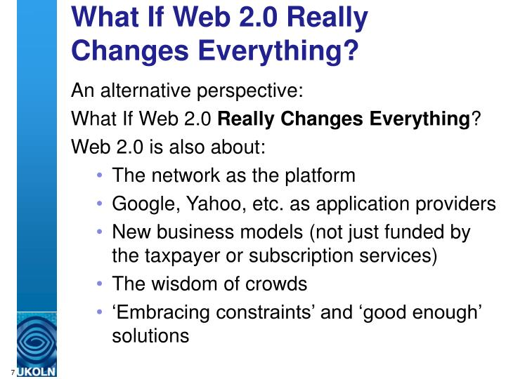 What If Web 2.0 Really Changes Everything?