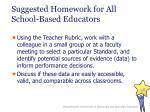 suggested homework for all school based educators