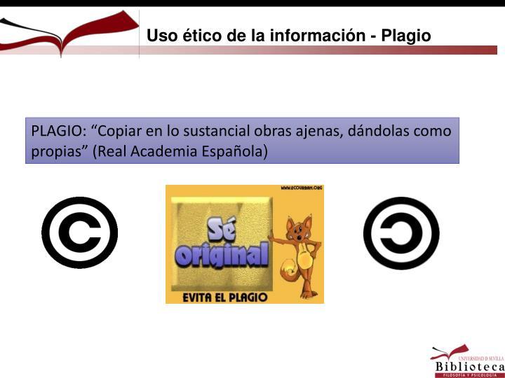 Uso ético de la información - Plagio