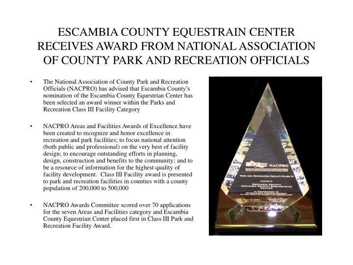 ESCAMBIA COUNTY EQUESTRAIN CENTER RECEIVES AWARD FROM NATIONAL ASSOCIATION OF COUNTY PARK AND RECREA...