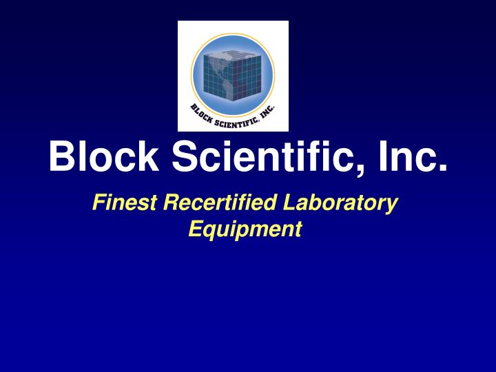 Block scientific inc